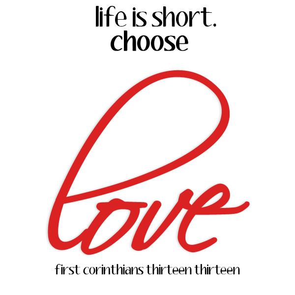life is short choose love heather 39 s dish. Black Bedroom Furniture Sets. Home Design Ideas